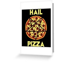 Hail Pizza Greeting Card