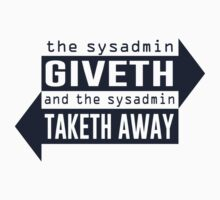 Sysadmin Giveth and Taketh Away T-Shirt