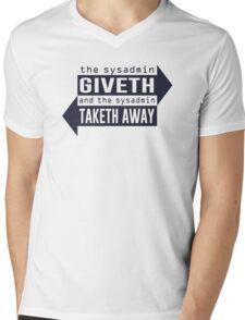 Sysadmin Giveth and Taketh Away Mens V-Neck T-Shirt