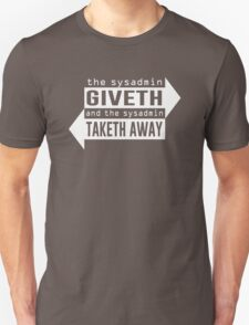 Sysadmin Giveth and Taketh Away Unisex T-Shirt