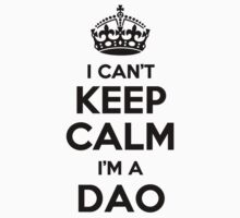 I cant keep calm Im a DAO by icant