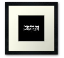 Shape Shifting Relativism is Over-rated Framed Print