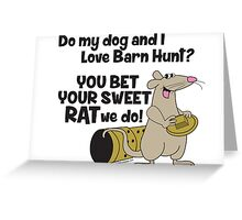 Do my dog and I love Barn Hunt? Greeting Card
