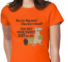 Do my dog and I love Barn Hunt? Womens Fitted T-Shirt