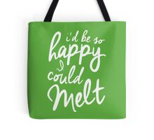 So Happy I Could Melt Tote Bag
