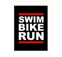 Triathlon - SWIM BIKE RUN -Run DMC Style Art Print