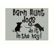 Barn Hunt dogs do it in the straw! Art Print