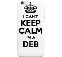I cant keep calm Im a DEB iPhone Case/Skin