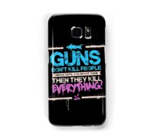 Guns Don't Kill People Samsung Galaxy Case/Skin