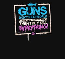 Guns Don't Kill People Unisex T-Shirt