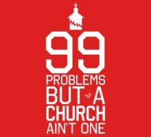 NO CHURCH, NO PROBLEMS by Tai's Tees by TAIs TEEs