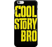 COOL STORY BRO by Tai's Tees iPhone Case/Skin