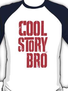 COOL STORY BRO by Tai's Tees T-Shirt