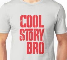 COOL STORY BRO by Tai's Tees Unisex T-Shirt