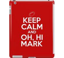 Keep Calm and Oh, Hi Mark iPad Case/Skin