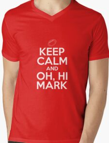 Keep Calm and Oh, Hi Mark Mens V-Neck T-Shirt
