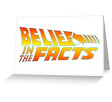 Belief in the Facts by Tai's Tees Greeting Card