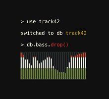 db.bass.drop() - DJing in mongoDB Unisex T-Shirt