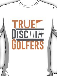True Disc Golfers T-Shirt