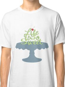 Deliciously Sweet Classic T-Shirt