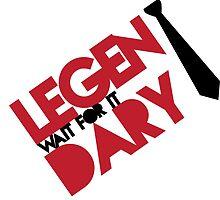 Legen(wait for it)dary by thalesrocha