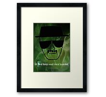 Heisenberg- All Bad Things Must Come To An End Framed Print