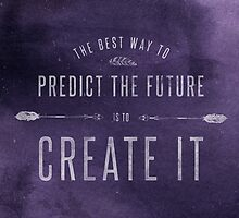 Create the Future by Shawna Armstrong