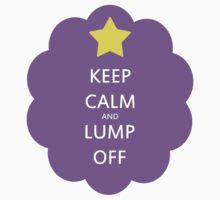 Keep Calm and Lump Off T-Shirt