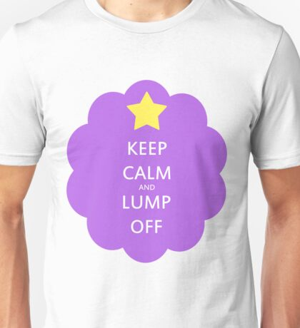 Keep Calm and Lump Off Unisex T-Shirt
