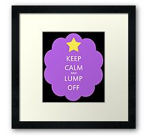 Keep Calm and Lump Off Framed Print