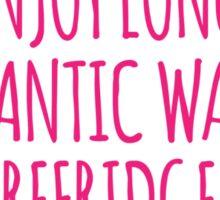 Funny 'I enjoy long, romantic walks to the refridgerator' Comedy T-Shirt Sticker
