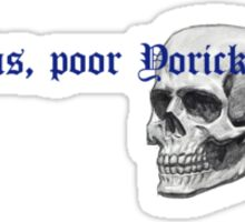 Alas, poor Yorick! Sticker