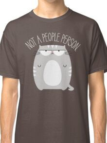 Not A People Person Classic T-Shirt