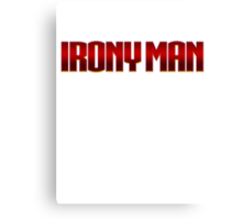 Irony Man Canvas Print