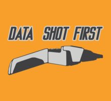 Data Shot First by trashheapkult