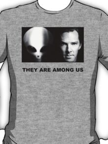 They Are Among Us - Benedict Cumberbatch is an Alien T-Shirt