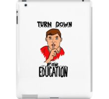 Turn Down for Education iPad Case/Skin