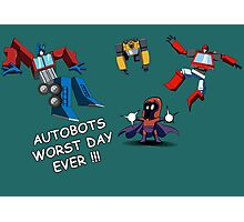 AUTOBOTS WORST DAY EVER !!! Photographic Print