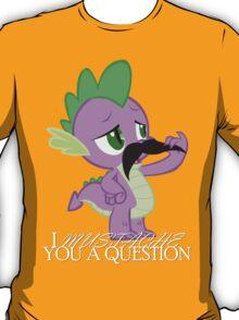 Spike's Mustache Question (US Version) T-Shirt