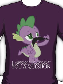 Spike's Moustache Question (UK Version) T-Shirt