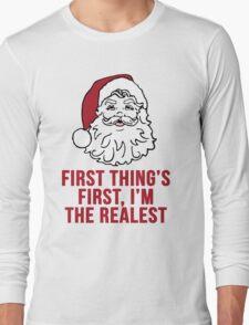 I'm the Realest -Santa Long Sleeve T-Shirt