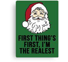 I'm the Realest -Santa Canvas Print