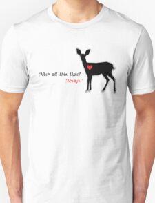 It's always been her. Unisex T-Shirt