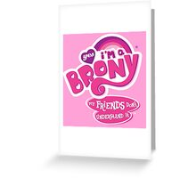 Yes I'm a Brony - My Little Pony Parody (Ver. 2) Greeting Card