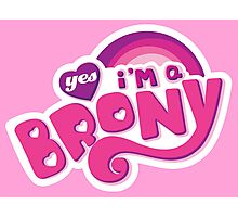 Yes I'm a Brony - My Little Pony Parody (Ver. 1) Photographic Print