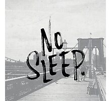 No sleep till... Photographic Print