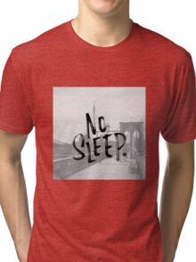 No sleep till... Tri-blend T-Shirt