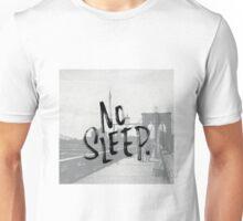 No sleep till... Unisex T-Shirt