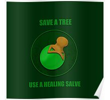 Save a Tree Use a Healing Salve Poster