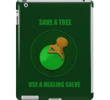 Save a Tree Use a Healing Salve iPad Case/Skin